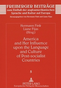 Liane Fijas et Marlene Fink - America and Her Influence upon the Language and Culture of Post-socialist Countries.
