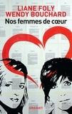 Liane Foly et Wendy Bouchard - Nos femmes de coeur.
