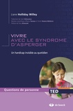 Liane Holliday Willey - Vivre avec le syndrome d'Asperger; un handicap invisible au quotidien.