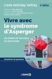 Liane Holliday Willey - Vivre avec le syndrome d'Asperger - Un handicap invisible au quotidien.