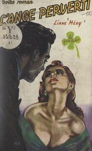 Liane Mery - L'ange perverti.