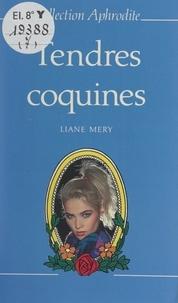 Liane Mery et Pierre Genève - Tendres coquines.