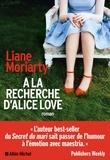 Liane Moriarty - A la recherche d'Alice Love.