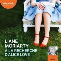 Télécharger le livre d'essai gratuit A la recherche d'Alice Love par Liane Moriarty (Litterature Francaise) 9791035400842