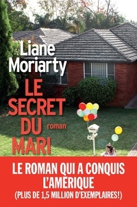 Liane Moriarty - Le Secret du mari.