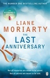 Liane Moriarty - The Last Anniversary.