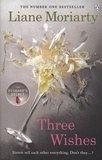 Liane Moriarty - Three Wishes.