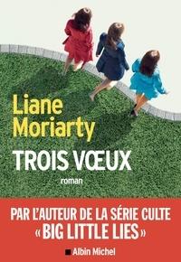Liane Moriarty - Trois voeux.