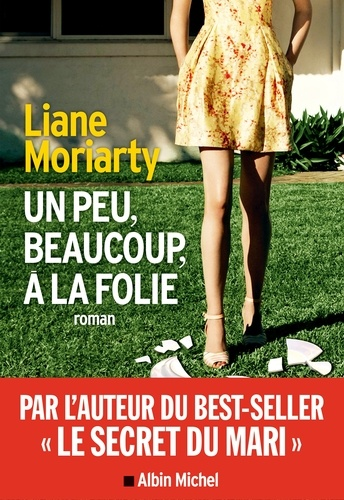 Un peu beaucoup à la folie - Liane Moriarty - Format ePub - 9782226429094 - 8,99 €