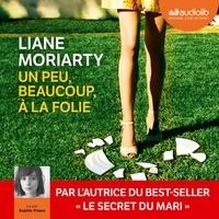 Liane Moriarty - Un peu, beaucoup, à la folie.