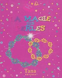 Liane South et Maureen Galvani - La magie des perles.