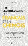 Liang Ma - La coarticulation en français et en chinois : étude expérimentale et modélisation - Thèse.