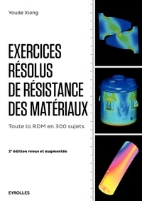 Liang Xiong - Exercices résolus de résistance des matériaux.