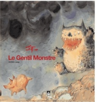Liang Xiong - Le gentil monstre.