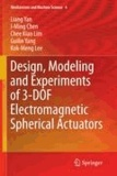 Liang Yan et I-Ming Chen - Design, Modeling and Experiments of 3-DOF Electromagnetic Spherical Actuators.