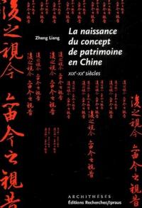 Liang Zhang - La naissance du concept de patrimoine en Chine (XIXe-XXe siècles).