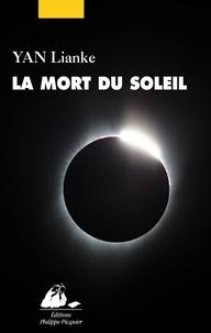 Téléchargez des livres pdf gratuits ipad La mort du soleil 9782809724530 par Lianke YAN