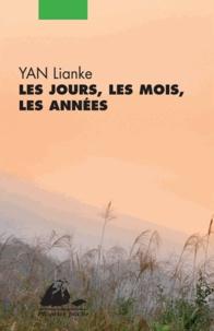 Lianke Yan - Les jours, les mois, les années.