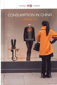 LiAnne Yu - Consumption in China - How China's New Consumer Ideology is Shaping the Nation.