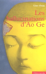 Liao Zixin - Les hallucinations d'Ao Ge.