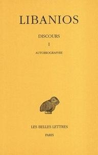 Libanios - Discours - Tome 1, Discours I, Autobiographie.