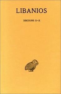 Libanios - Discours - Tome 2, Discours II-X.