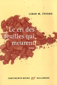 Libar M. Fofana - Le cri des feuilles qui meurent.