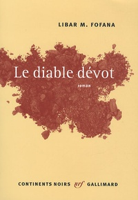 Libar M. Fofana - Le diable dévot.