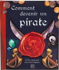 Libby Hamilton et Mathieu Leyssenne - Comment devenir un pirate.
