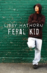 Libby Hathorn - Feral Kid.
