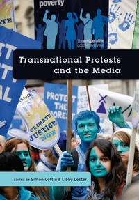 Libby Lester et Simon Cottle - Transnational Protests and the Media.
