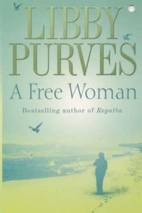 Libby Purves - A Free Woman.