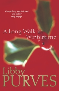 Libby Purves - A Long Walk in Wintertime.