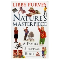 Libby Purves - Nature's Masterpiece - A Family Survival Book.