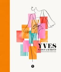 Libel - Yves Saint Laurent - Les coulisses de la haute couture à Lyon.