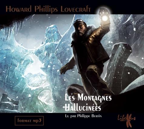 Les montagnes hallucinées  avec 1 CD audio MP3