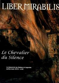 Jean-Marc Savary et Paul Mirabile - Liber Mirabilis N° 60, Juillet-août : Le chevalier du silence.