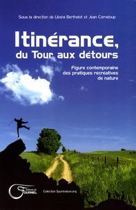 Libéra Berthelot et Jean Corneloup - Itinérance, du Tour aux détours - Figure contemporaine des pratiques récréatives de nature.