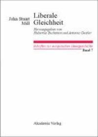 Liberale Gleichheit - Vermischte politische Schriften.