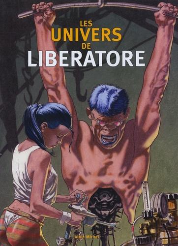 Liberatore - Les univers de Liberatore.