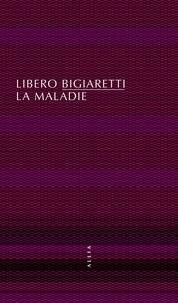 Libero Bigiaretti - La maladie.