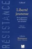 Liberté-Mémoire - Liberté Jeunesse - De la génération de la Résistance aux suivantes.