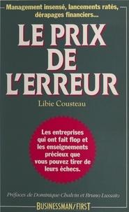 Libie Cousteau et Dominique Chalvin - Le prix de l'erreur.