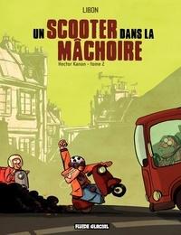 Libon - Hector Kanon (Tome 2) - Un scooter dans la machoire.