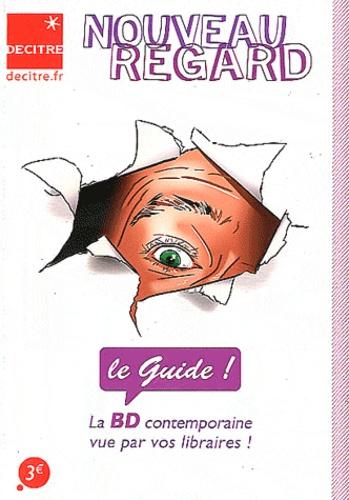 Libraires BD - Nouveau Regard - Le guide ! La BD contemporaine vue par vos libraires !.