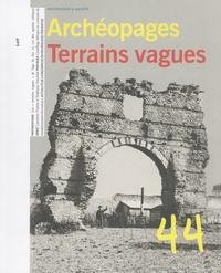 Catherine Chauveau - Archéopages N° 44/2017 : Terrains vagues.
