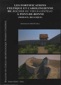 Emmanuel Delye - Bulletin du Cercle archéologique Hesbaye-Condroz N° 32/2016 : Les fortifications celtique et carolingienne du Rocher du Vieux-Château à Pont-de-Bonne (Modave, Belgique).