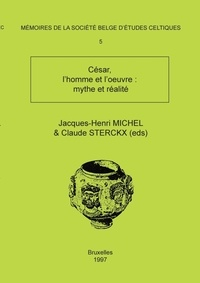 Claude Sterckx - Mémoire n°5 - César, l'homme et l'oeuvre: mythe et réalité.