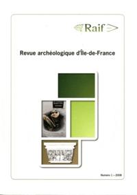 Daniel Mordant - Revue archéologique d'Ile-de-France N° 1/2008 : .