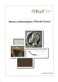 Daniel Mordant - Revue archéologique d'Ile-de-France N° 10/2018 : .